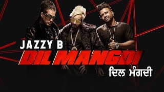 Dil Mangdi Song Lyrics in English – Jazzy B | Apache Indian