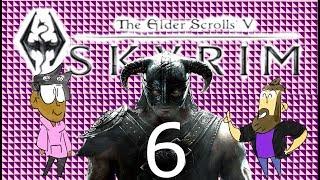 Gay Dragon & Insensitive Bandits- Skyrim: Part 6