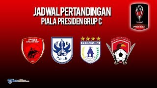 Jadwal Piala Presiden 2019 Grup C: PSIS Semarang, Persipura, Kalteng Putra, PSM Makassar