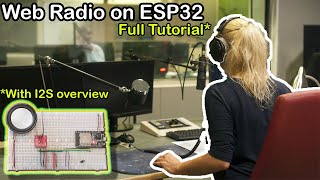 ESP32  I2S Internet Radio. Full Tutorial & Explanation Of I2S. For PCM5102 & MAX98357A I2S Decoders.