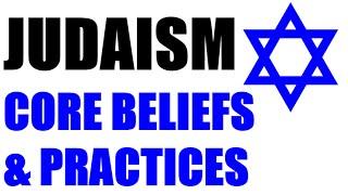 Judaism   Core Beliefs and Practices