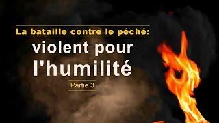VIOLENT POUR L'HUMILITÉ