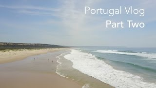 Portugal - YOU'RE NOT ALLOWED TO FLY YOUR DRONE ON THE BEACH - Vlog PART TWO
