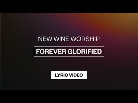 Forever Glorified - Youtube Lyric Video