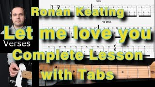 Ronan Keating, Let me love you, Guitar Lesson, Tutorial, how to play with tabs