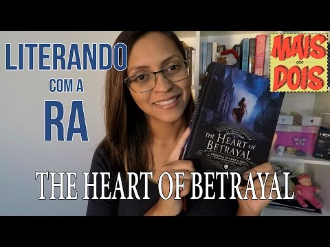 Literando com a RA | The Heart Of Betrayal