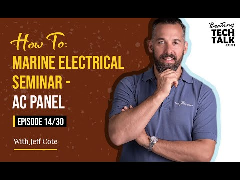 How To: Marine Electrical Seminar - AC Panel - Episode 14