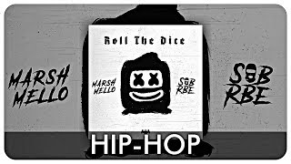 Marshmello & SOB X RBE   Roll The Dice (Full EP)
