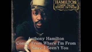 Anthony Hamilton 2003 Comin' from Where I'm From 03 Since I Seen't You