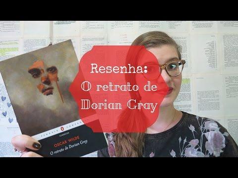 RESENHA: O RETRATO DE DORIAN GRAY (OSCAR WILDE)