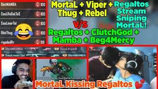 MortaL Vs Regaltos In Same Match!   Regaltos Stream Sniping MortaL   MortaL Kissing Regaltos, MortaL