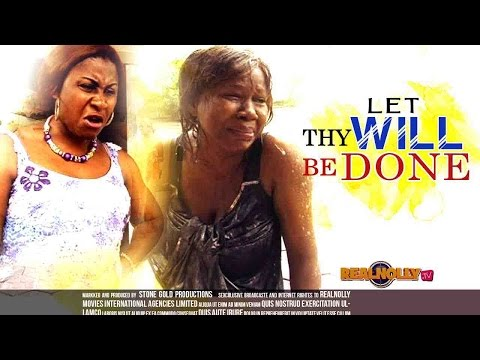 Let Thy Will Be Done 1 - 2015 Latest Nigerian Nollywood Movies