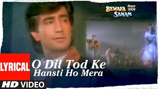 O Dil Tod Ke Hansti Ho Mera Lyrical Video | Bewafa Sanam | Kishan Kumar | Udit Narayan - Download this Video in MP3, M4A, WEBM, MP4, 3GP