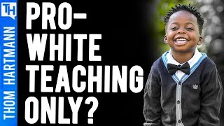 Texas Says You May Not Teach Racism In Classrooms - At All!