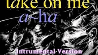 A-Ha - Take On Me (Instrumental Version)