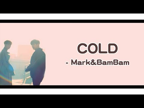[日本語/中字] Mark, BamBam Of GOT7 - COLD