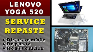 ✔ LENOVO YOGA 520 laptop Service / Repaste / Cleaning Guide