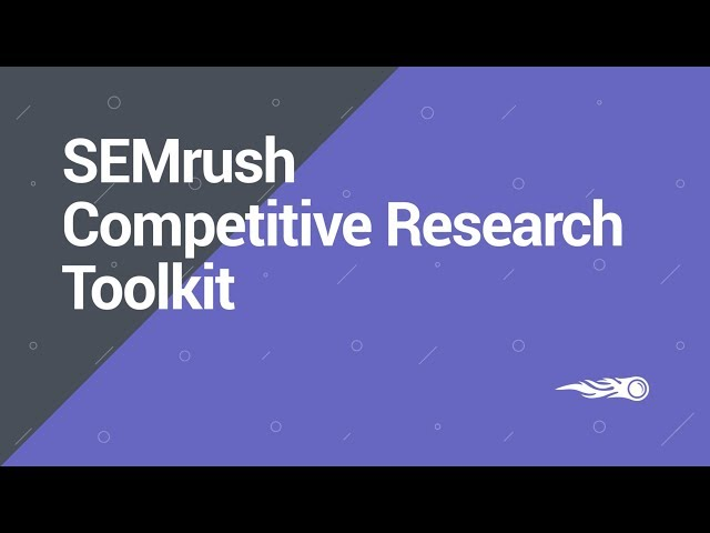 SEMrush Overview Series: Competitive Research toolkit video