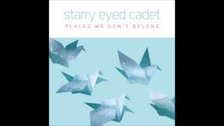 Starry Eyed Cadet -We Dont Belong