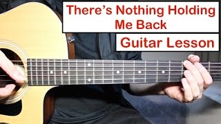 Shawn Mendes   There's Nothing Holdin' Me Back | Guitar Lesson (Tutorial) How To Play Chords