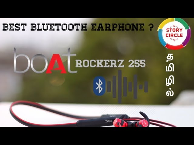 Best bluetooth eaphone | boat rockerz 255- Review and unboxing (tamil)