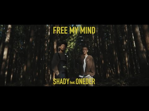 Free my mind feat ONEDER / SHADY