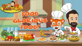 Food Glorious Food! | Tiger and Tim Learn Foods For Kids | Watch Food Video