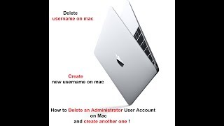 How to Delete an Administrator User Account on Mac and create another one !