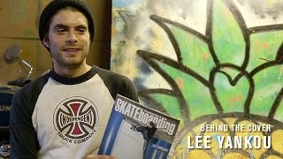 Behind The Cover: Lee Yankou   TransWorld SKATEboarding