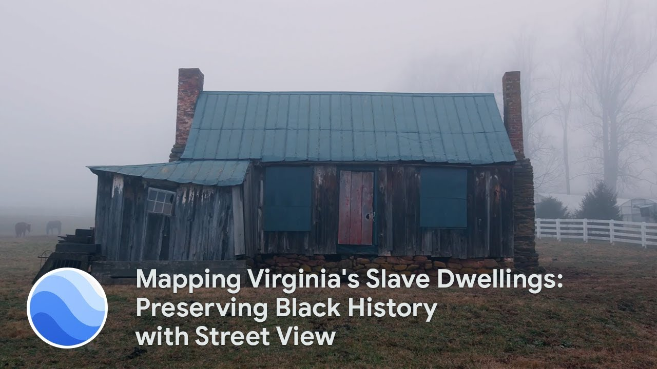 Mapping Virginia's Slave Dwellings: Preserving Black History with Street View