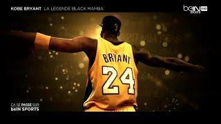 Kobe Bryant - La légende Black Mamba - Bein Sports VF