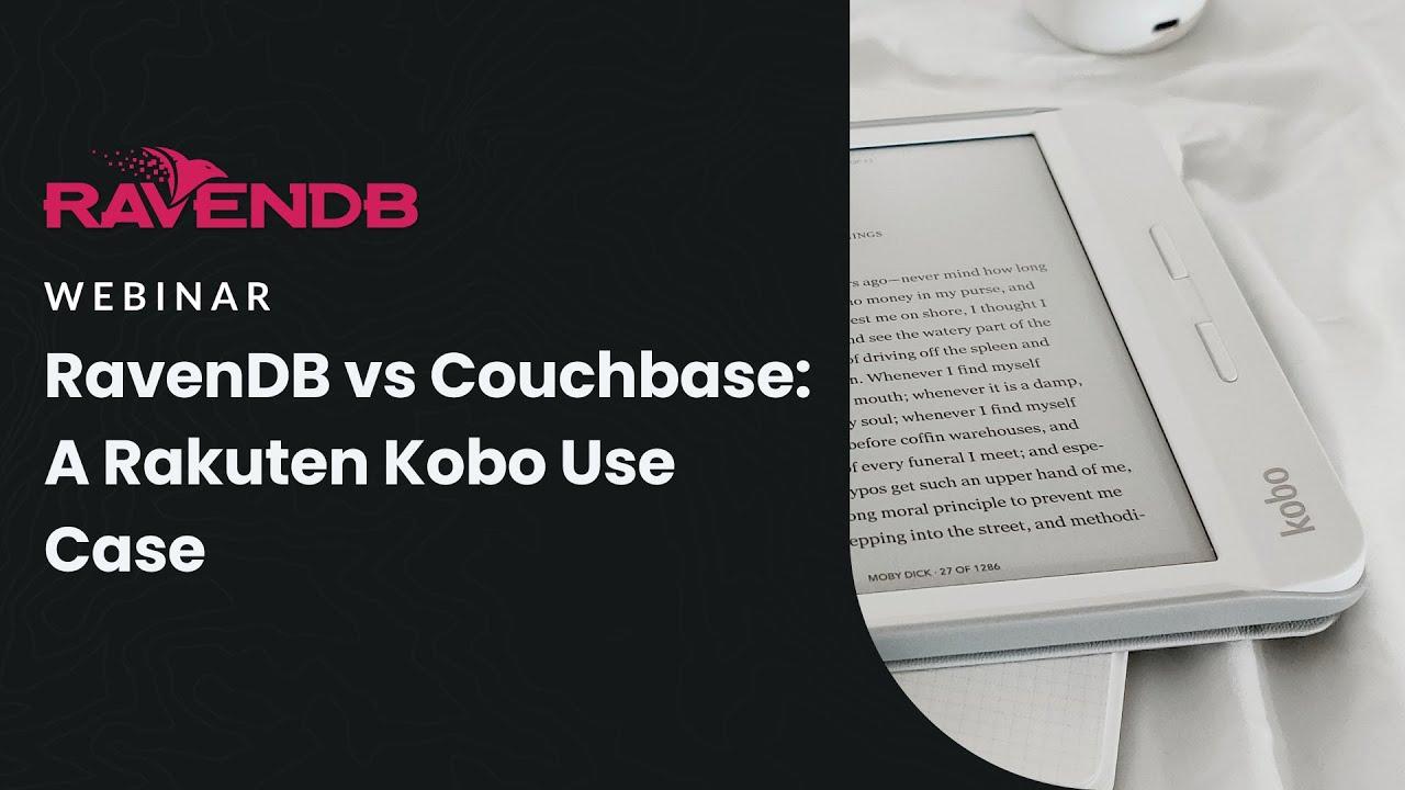 RavenDB vs Couchbase: A Rakuten Kobo Use Case