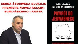 """Wojciech Sumliński o kolejnych problemach z premierą książki """"Powrót do Jedwabnego"""""""