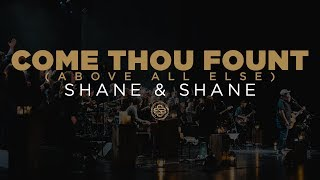 Descargar MP3 de Come Thou Fount Above All Else Live Shane Shane