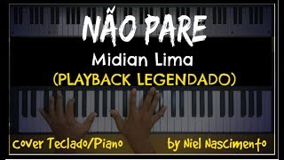 🎤 🎹 Não Pare (PLAYBACK LEGENDADO No Piano) Midian Lima, By Niel Nascimento