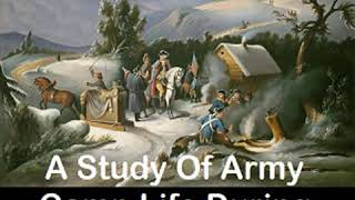 A Study Of Army Camp Life During American Revolution By Mary Hazel SNUFF | Full Audio Book