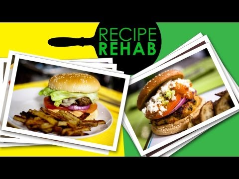 Video Diet Friendly Burger and Fries I Recipe Rehab I Everyday Health