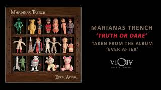 Marianas Trench - Truth Or Dare [Official Audio]