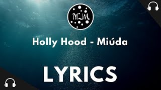 Holly Hood   Miúda (LYRICS)