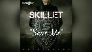 Skillet   Save Me [Lyric Video]