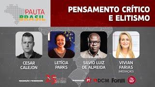 #aovivo | Pensamento crítico e elitismo | Pauta Brasil