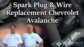 Spark Plug & Wire Replacement Chevy Avalanche