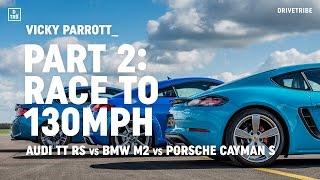Audi TT RS vs BMW M2 vs Porsche 718 Cayman S: drag race to 130mph
