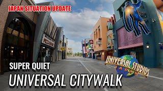 Super Quiet Universal City Walk and Universal Studios Japan