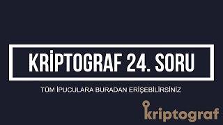 Kriptograf 24. Soru İpuçları nedir ?