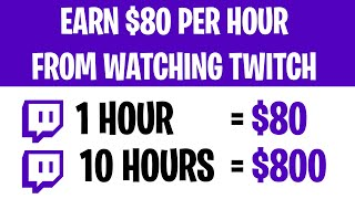 Earn $80 Per Hour From TWITCH FOR FREE (Make Money Online For Beginners)