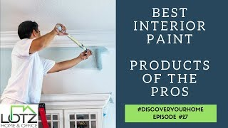 Best Interior Paint Products | Secret of Pro Painters | Naperville, Chicago