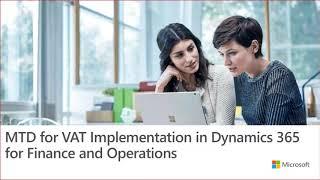 Dynamics 365 Finance and Operations: UK Digital Tax - VAT Declaration Tech Talk