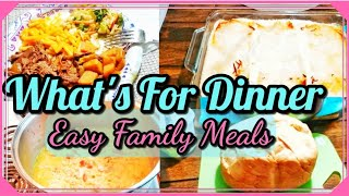 What's For Dinner | Easy Family Meals