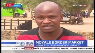 2 Livestock markets opened in Moyale to tame border hostilities at the Kenya-Ethiopian border